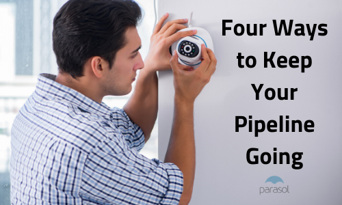 Four Ways to Keep Your Pipeline Going